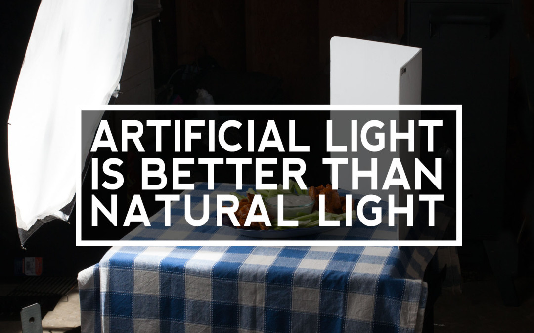 Why artificial light is better than natural light